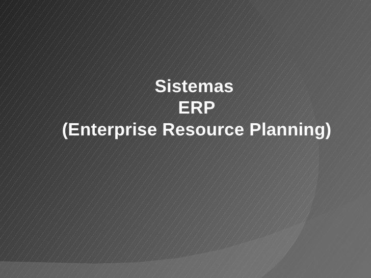 Sistemas  ERP (Enterprise Resource Planning)