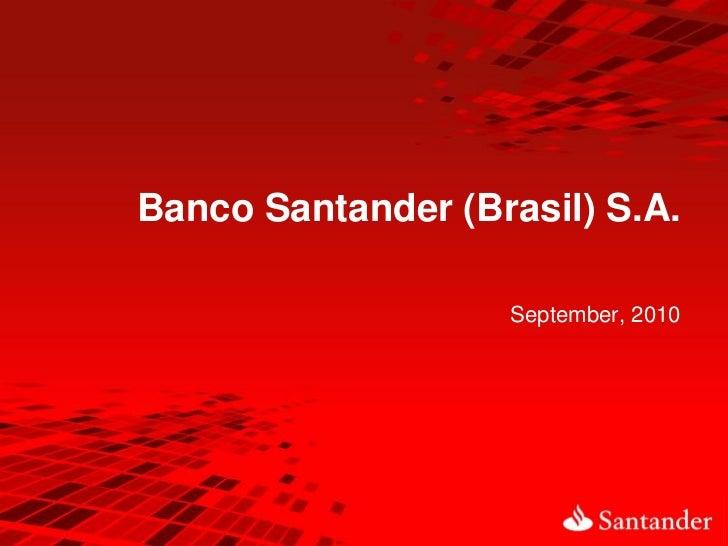 Banco Santander (Brasil) S.A.                   September, 2010