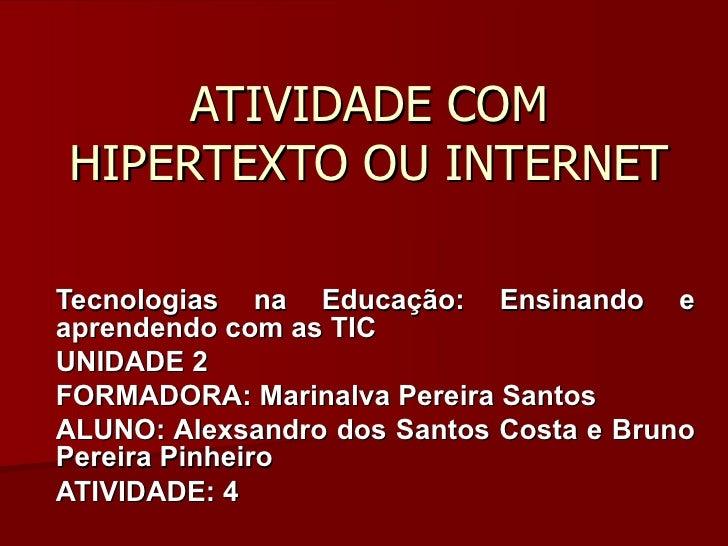 ATIVIDADE COM HIPERTEXTO OU INTERNET Tecnologias na Educação: Ensinando e aprendendo com as TIC UNIDADE 2  FORMADORA: Mari...