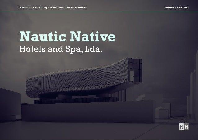 Nautic Native ≈ Hotels and Spa, Lda.