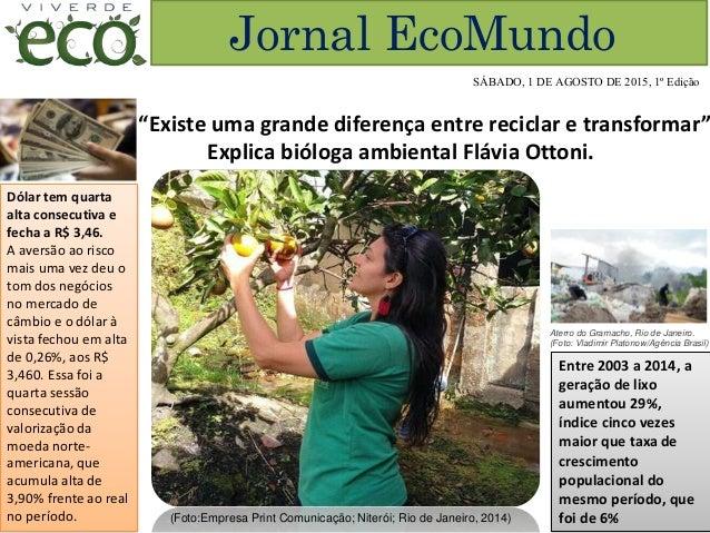 Jornal EcoMundo Dólar tem quarta alta consecutiva e fecha a R$ 3,46. A aversão ao risco mais uma vez deu o tom dos negócio...