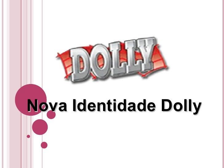 Nova Identidade Dolly