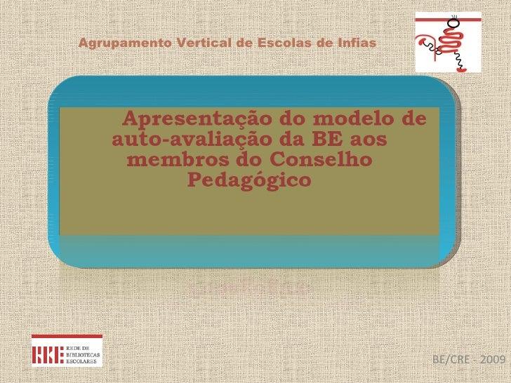 BE/CRE - 2009 Agrupamento Vertical de Escolas de Infias