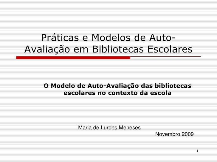 1<br />Práticas e modelos A.A. das BE - DREC - T5<br />Sessão 3 – tarefa 1<br />O Modelo de Auto-Avaliação das bibliotecas...