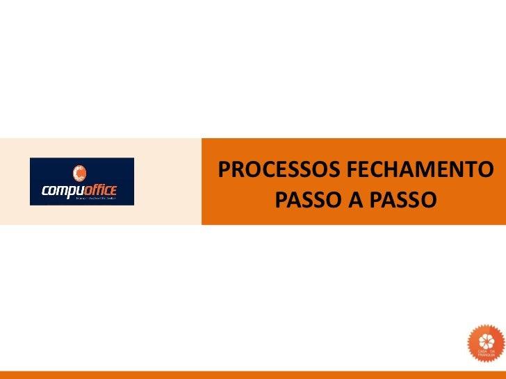 O Segmento no Brasil PROCESSOS FECHAMENTO     PASSO A PASSO