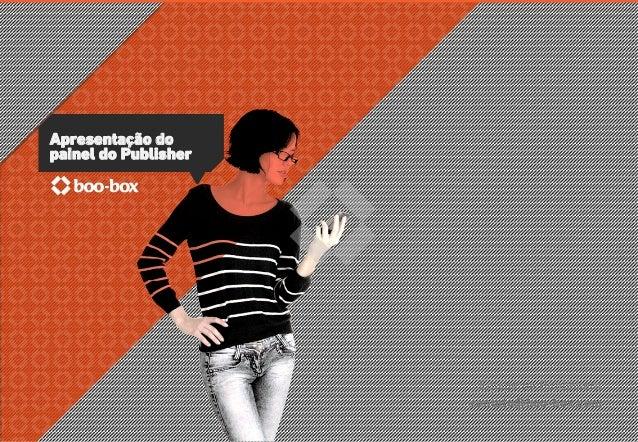 Apresentação do painel do Publisher Equipe de Publihsers contato@boo-box.com