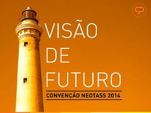 Convenção Neotass 2014 Visão de Futuro