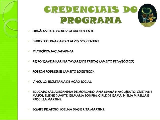 LOCALIDADES ASSISTIDAS EM 2013 SEDE I E II (JAGUARARI). GAMELEIRA. JACUNÃ. BARRACÃO/ANHÃ. DIOGO. SÍTIO DO MEIO. PIL...