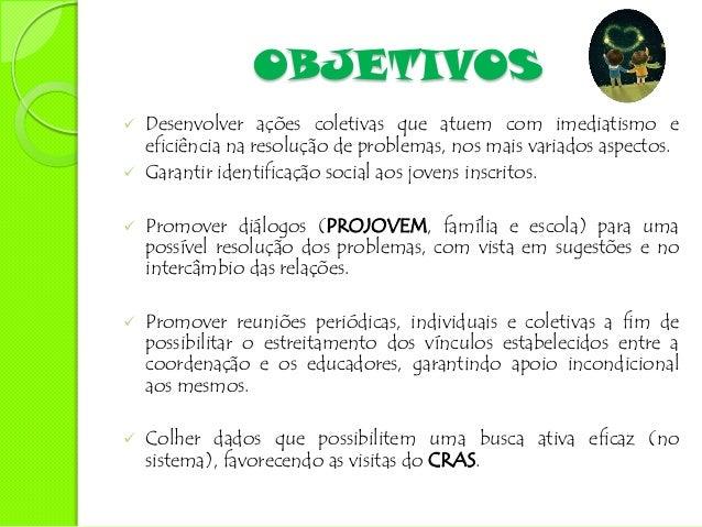 OBJETIVOS   Promover dinâmicas de grupo para a socialização e    desenvolvimento de valores.   Proporcionar momentos de ...