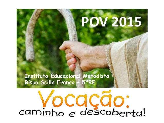 POV 2015 Instituto Educacional Metodista Bispo Scilla Franco – 5ªRE