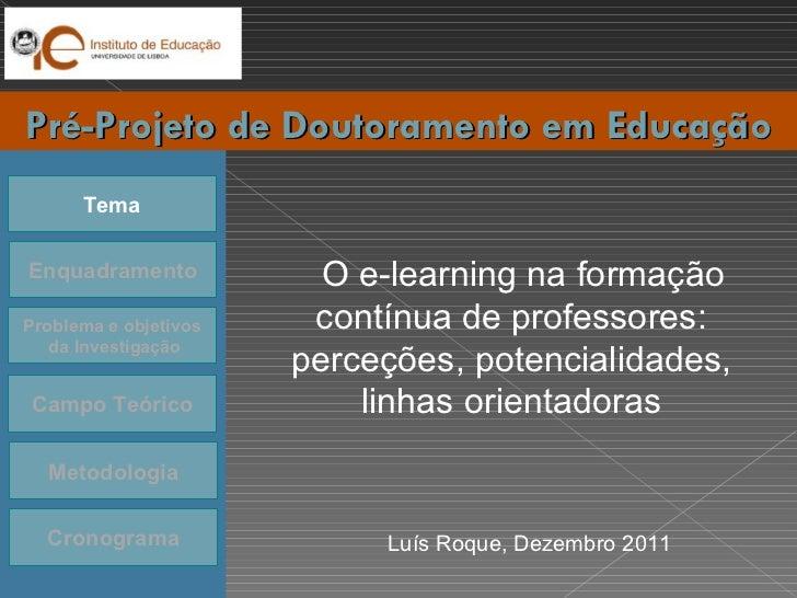 O e-learning na formação contínua de professores: perceções, potencialidades, linhas orientadoras Tema Enquadramento Probl...