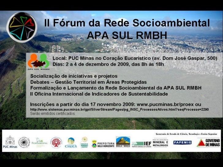 II Fórum da Rede Socioambiental da APA SUL – RMBH                 Mesa Redonda A GESTÃO COMPARTILHADA DE TERRITÓRIOSINSTRU...