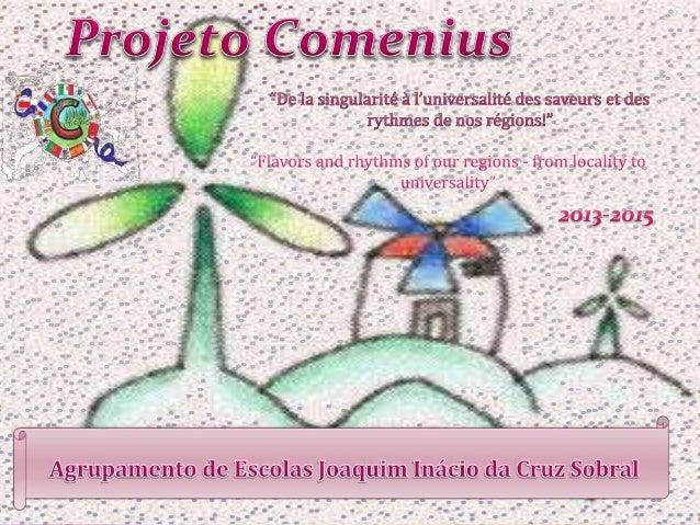  O nosso projeto Comenius permitirá aos alunos tomar consciência não só das diferenças mas também das semelhanças existen...