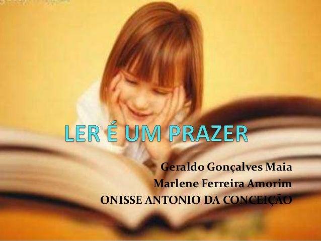 Geraldo Gonçalves Maia Marlene Ferreira Amorim ONISSE ANTONIO DA CONCEIÇÃO
