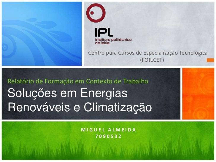 Centro para Cursos de Especialização Tecnológica (FOR.CET)<br />Relatório de Formação em Contexto de Trabalho Soluções em ...