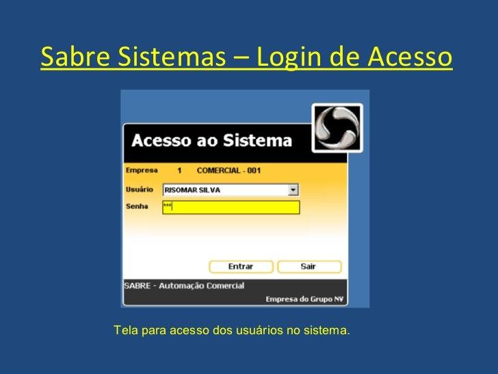 Sabre Sistemas – Login de Acesso Tela para acesso dos usuários no sistema.