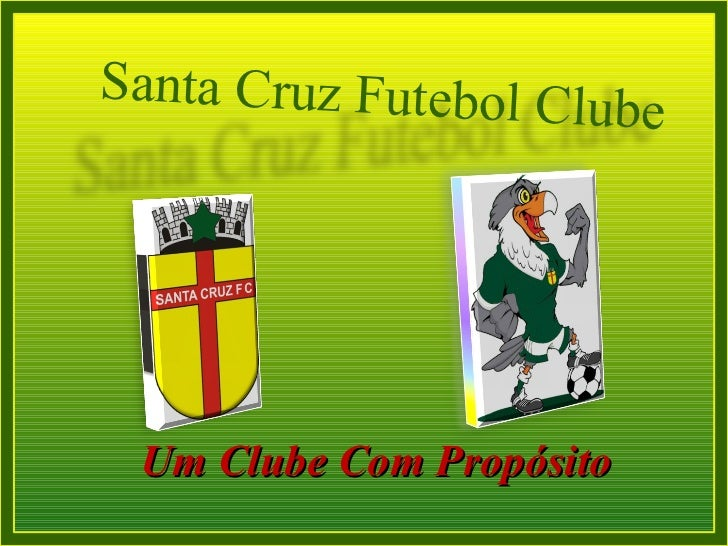 Um Clube Com Propósito Santa Cruz Futebol Clube