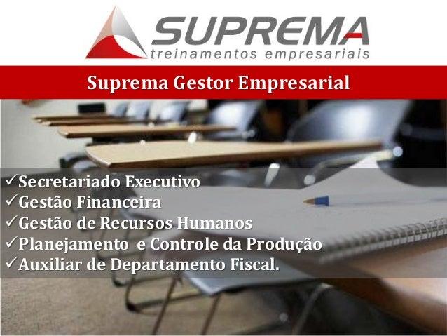 Suprema Gestor Empresarial Secretariado Executivo Gestão Financeira Gestão de Recursos Humanos Planejamento e Controle...