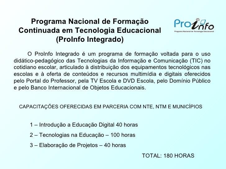 Programa Nacional de Formação Continuada em Tecnologia Educacional (ProInfo Integrado) 1 – Introdução a Educação Digital 4...