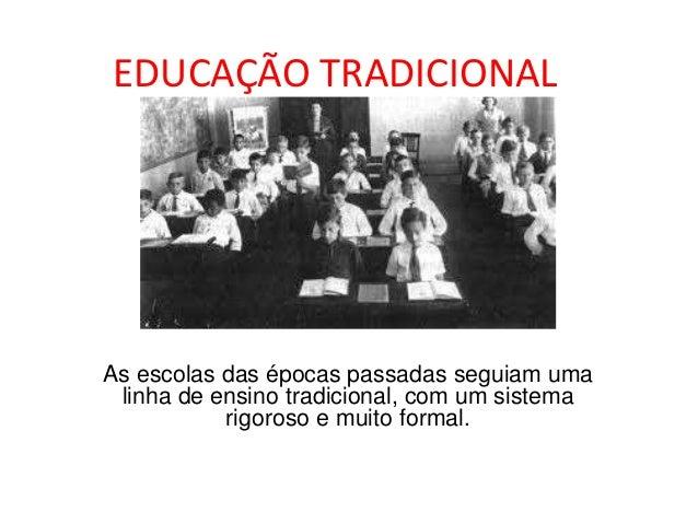 Diferenças entre o tradicional e o contemporâneo na educação Slide 2