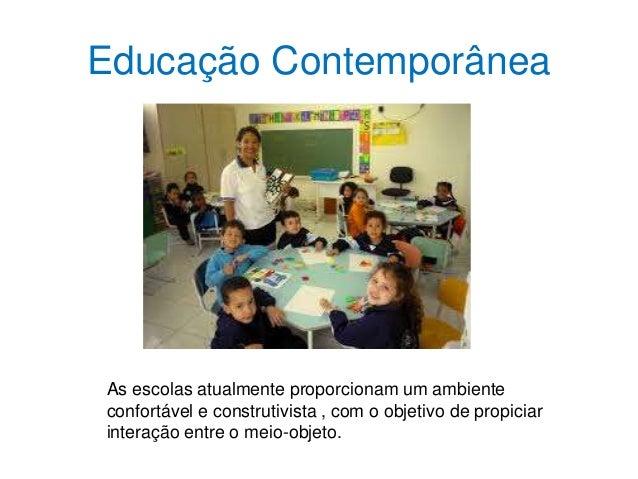 Diferenças entre o tradicional e o contemporâneo na educação Slide 3