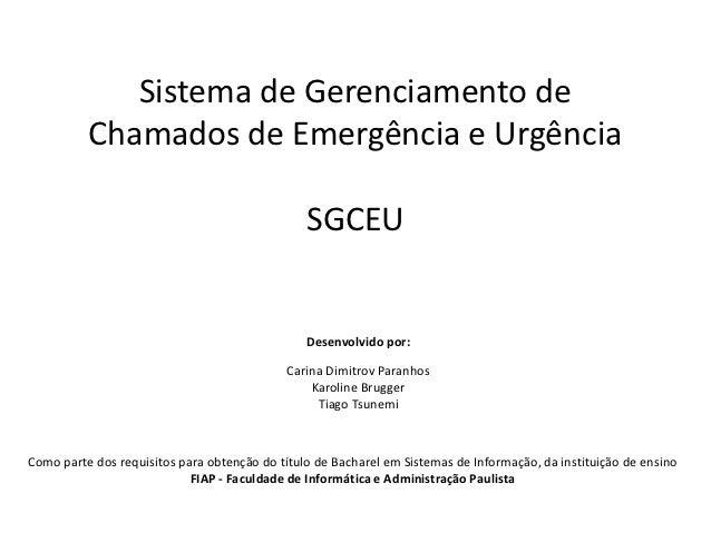 Sistema de Gerenciamento de          Chamados de Emergência e Urgência                                                SGCE...