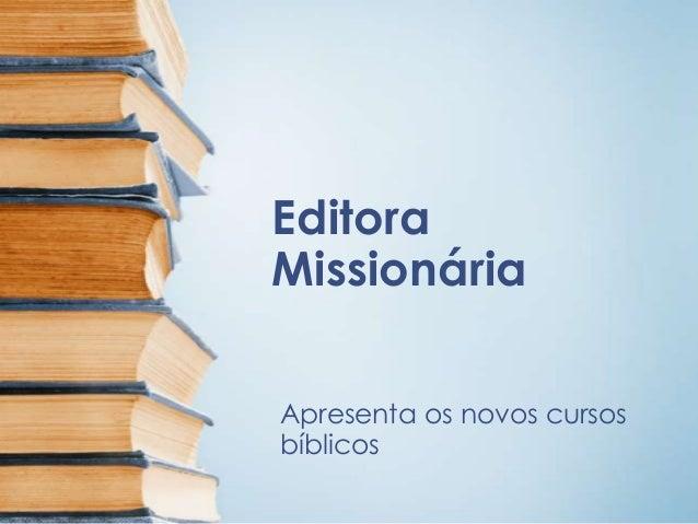 Editora Missionária Apresenta os novos cursos bíblicos