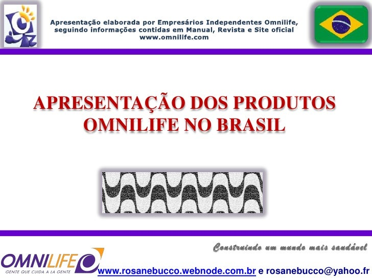 Apresentação elaborada por Empresários Independentes Omnilife,<br />seguindo informações contidas em Manual, Revista e Sit...