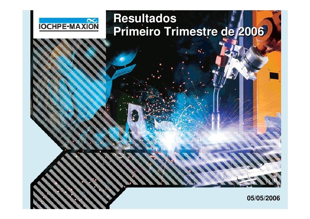 Resultados Primeiro Trimestre de 2006                           05/05/2006
