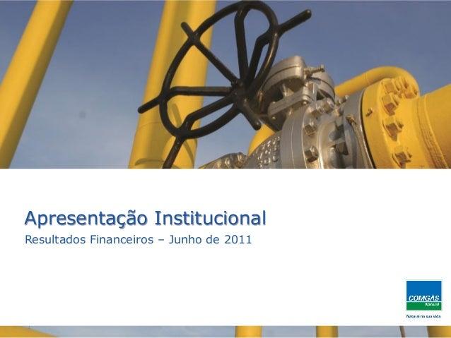 1Apresentação InstitucionalResultados Financeiros – Junho de 2011