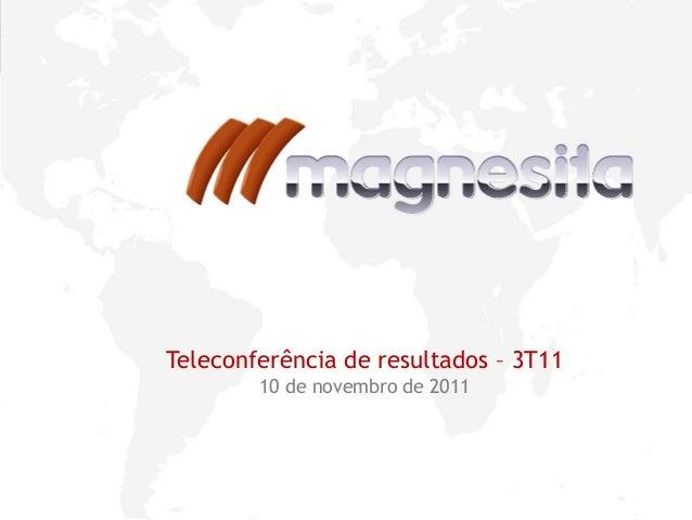 1Teleconferência de resultados – 3T1110 de novembro de 2011