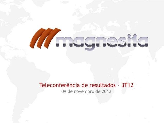 1Teleconferência de resultados – 3T1209 de novembro de 2012