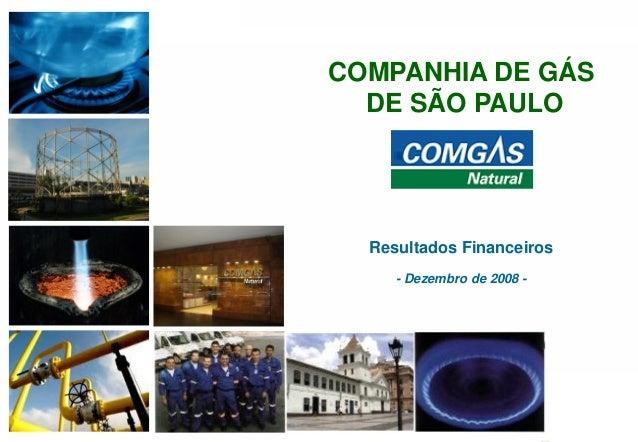 111COMPANHIA DE GÁSDE SÃO PAULOResultados Financeiros- Dezembro de 2008 -