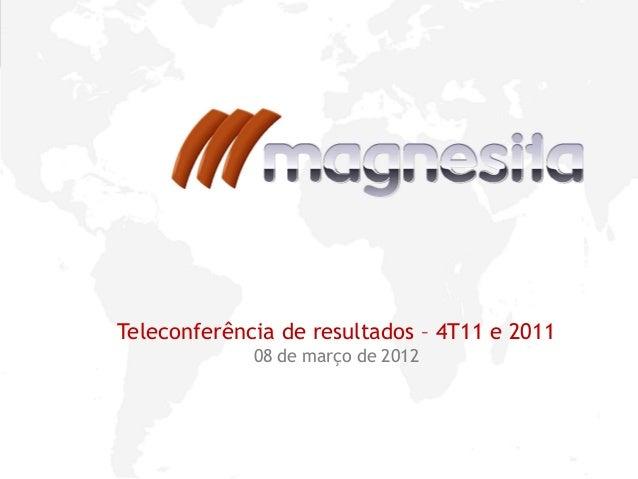 1Teleconferência de resultados – 4T11 e 201108 de março de 2012
