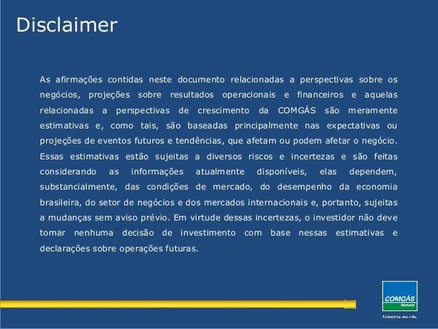 DisclaimerAs afirmações contidas neste documento relacionadas a perspectivas sobre osnegócios, projeções sobre resultados ...