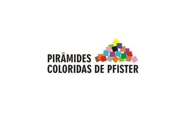 Breve histórico do Teste • O Teste Pirâmides Coloridas de Pfister é um teste projetivo criado pelo suíço Max Pfister nos a...