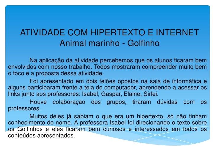 ATIVIDADE COM HIPERTEXTO E INTERNET            Animal marinho - Golfinho         Na aplicação da atividade percebemos que ...