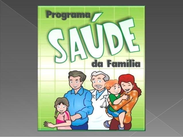 """O Programa Saúde da Família (PSF) foi implantado no Brasil, pelo Ministério da Saúde em 1994. É conhecido hoje como """"Estra..."""