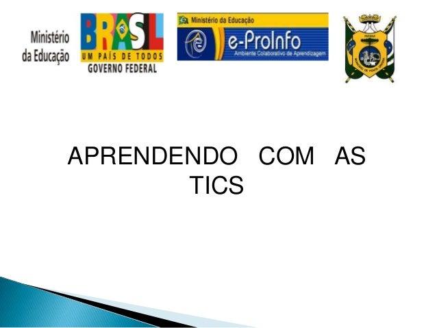 APRENDENDO COM AS       TICS
