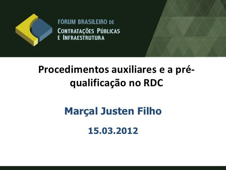 Procedimentos auxiliares e a pré-      qualificação no RDC     Marçal Justen Filho          15.03.2012