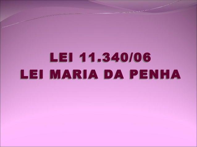 LEI 11.340/06LEI MARIA DA PENHA