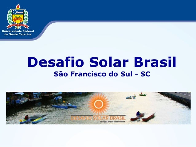 Desafio Solar BrasilSão Francisco do Sul - SC