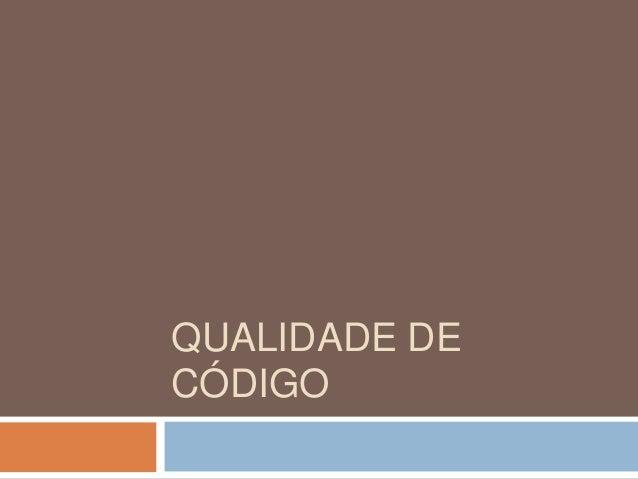 QUALIDADE DE CÓDIGO