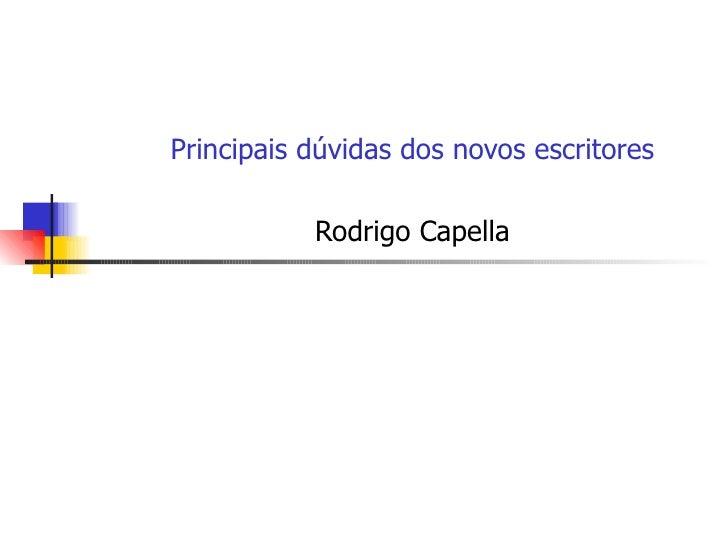 Principais dúvidas dos novos escritores Rodrigo Capella