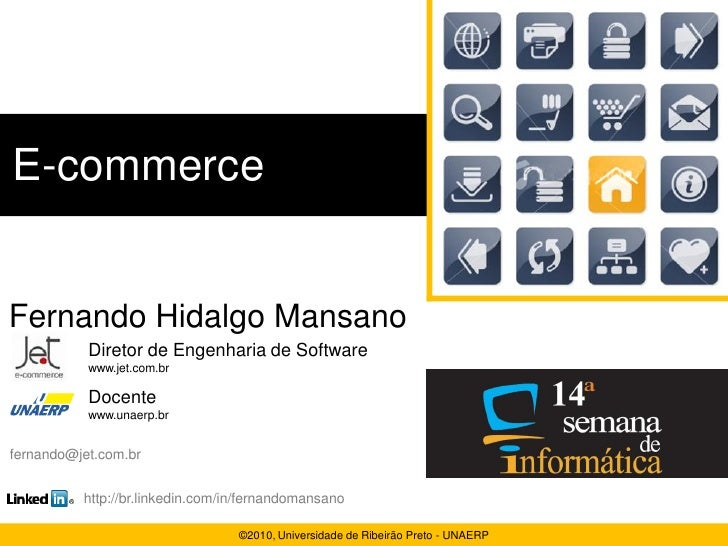 E-commerce   Fernando Hidalgo Mansano            Diretor de Engenharia de Software            www.jet.com.br             D...