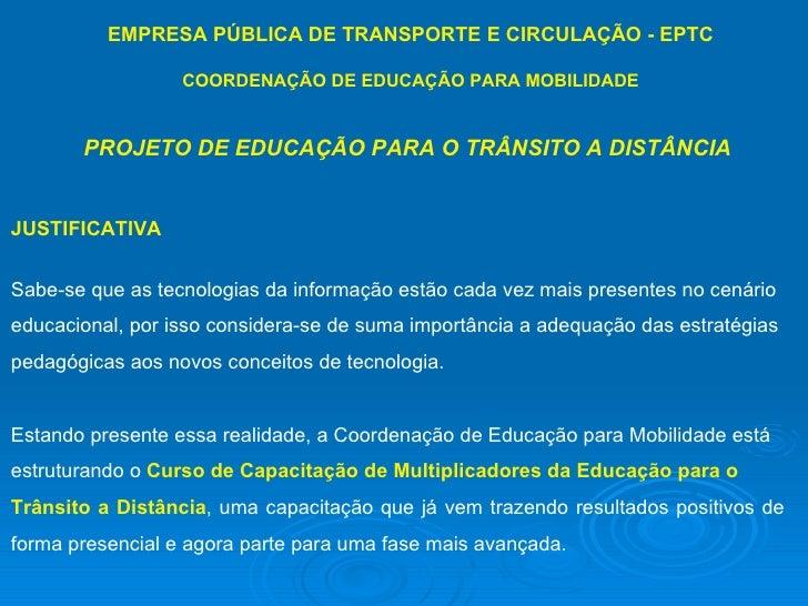EMPRESA PÚBLICA DE TRANSPORTE E CIRCULAÇÃO - EPTC                  COORDENAÇÃO DE EDUCAÇÃO PARA MOBILIDADE       PROJETO D...