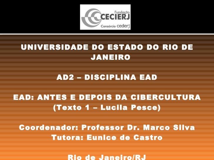 <ul><li>UNIVERSIDADE DO ESTADO DO RIO DE JANEIRO </li></ul><ul><li>AD2 – DISCIPLINA EAD </li></ul><ul><li>EAD: ANTES E DEP...