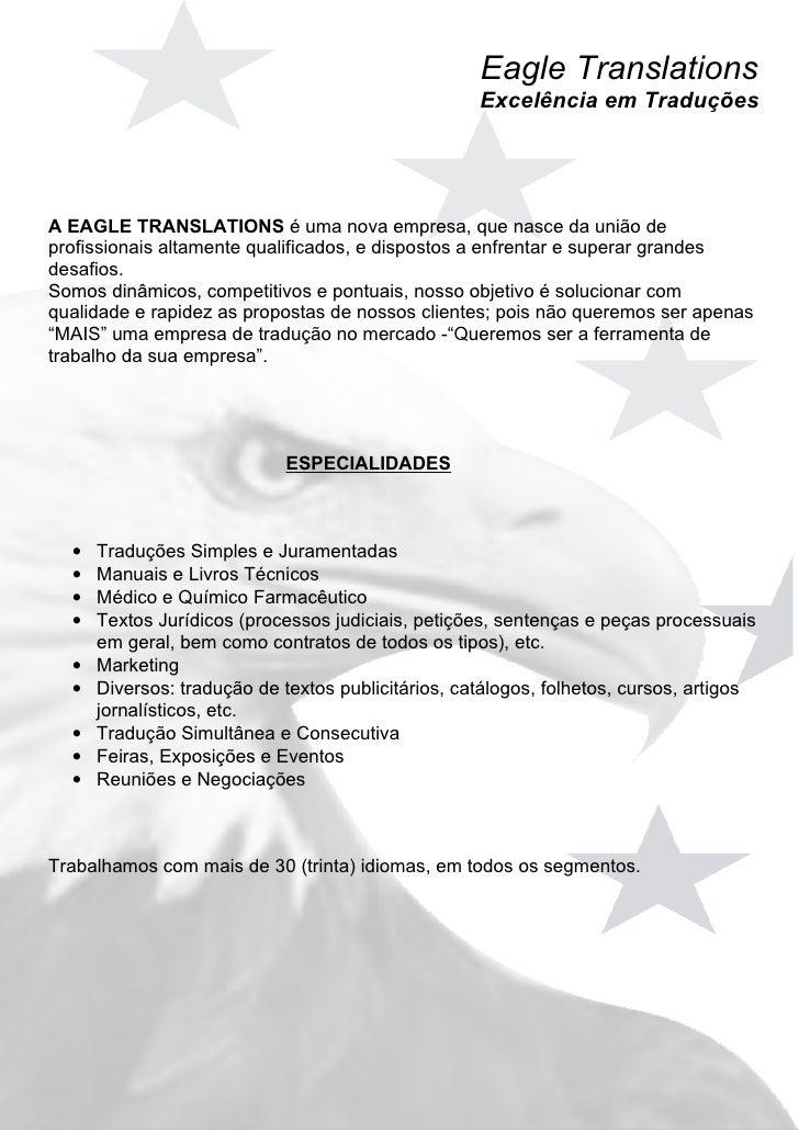 Eagle Translations                                                     Excelência em Traduções     A EAGLE TRANSLATIONS é ...