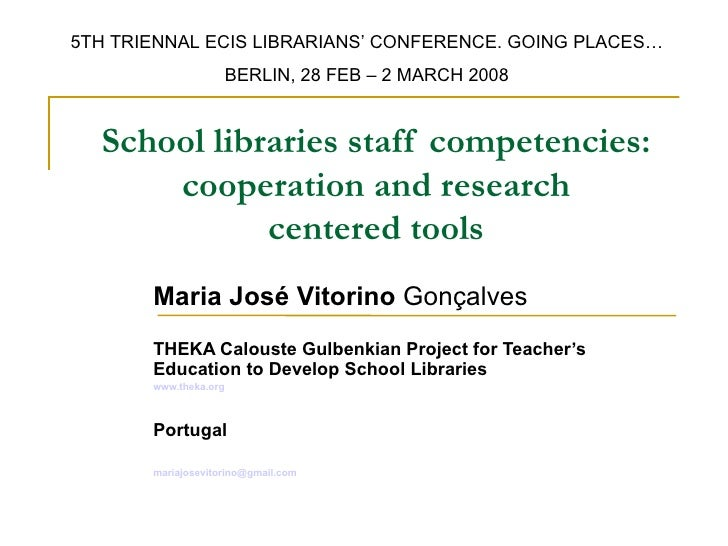 5TH TRIENNAL ECIS LIBRARIANS' CONFERENCE. GOING PLACES…                       BERLIN, 28 FEB – 2 MARCH 2008  School librar...