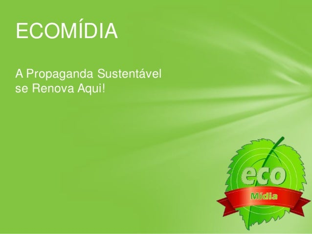 ECOMÍDIAA Propaganda Sustentávelse Renova Aqui!